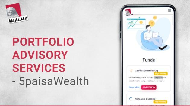5paisa.com launches '5paisa Wealth' Portfolio Advisory Service